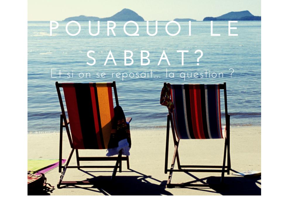 Pourquoi le Sabbat ?